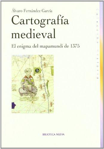 9788497429061: Cartografía medieval: El enigma del mapamundi de 1375 (Historia Biblioteca Nueva)