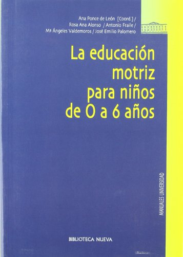 9788497429689: La educacion motriz para ninos de 0 a 6 anos / The movement education for children from 0 to 6 years (Spanish Edition)