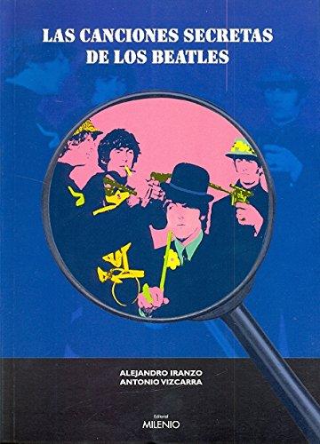 Las canciones secretas de los Beatles (Música): Iranzo, Alejandro; Vizcarra,
