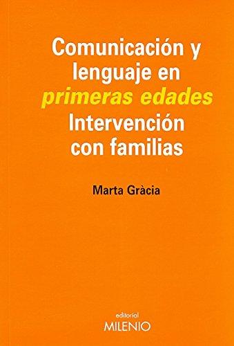 9788497430548: Comunicación y lenguaje en las primeras edades: Intervención en familias (Educación)