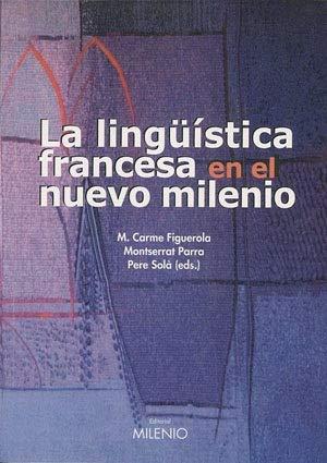 9788497430579: La lingüística francesa en el nuevo milenio (Alfa)