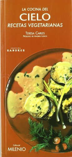 9788497430746: La cocina del cielo. Recetas vegetarianas (Sabores)