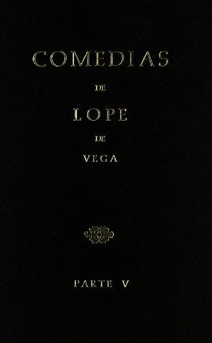 Comedias Lope de Vega Parte V: Giuliani, Luigi and Gonzalo Ponton (coordinators)