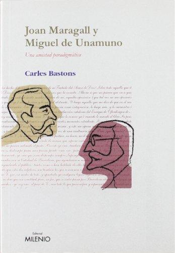 Joan Maragall y Miguel de Unamuno, Una: Carles Bastons Vivanco