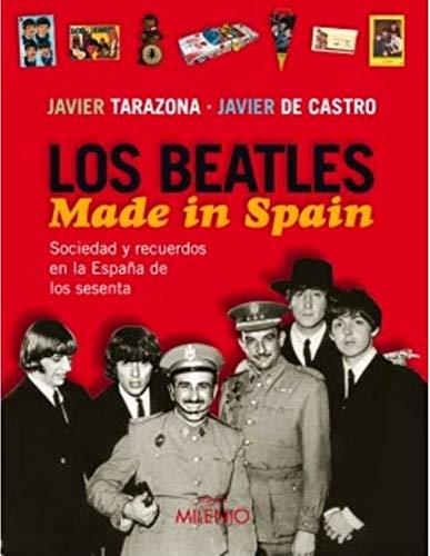 Beatles made in spain - Tarazona, Javier/De Castro, Javier