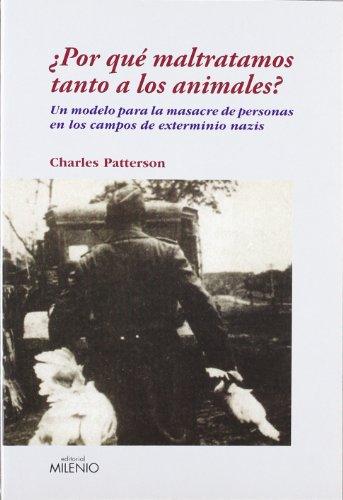 9788497432542: ¿Por qué maltratamos tanto a los animales?: Un modelo para la masacre de personas en los campos de exterminio nazis (Ensayo)