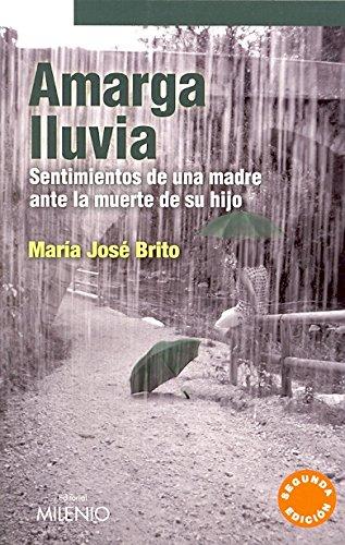 9788497432863: Amarga lluvia: Sentimientos de una madre ante la muerte de su hijo (Narrativa)
