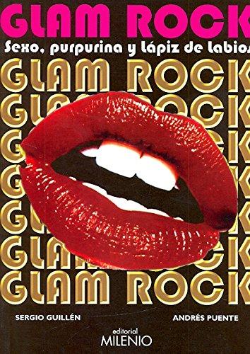 Glam Rock: Sexo, purpurina y lápiz de: Guillén Barrantes, Sergio;