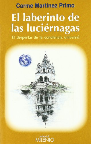 9788497433792: El laberinto de las luciA©rnagas : el despertar de la conciencia universal