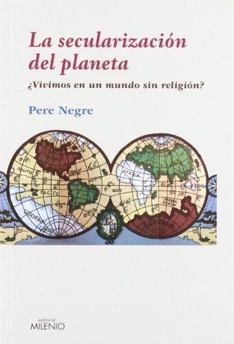 9788497433914: La Secularizaciaon del Planeta: Avivimos En Un Mundo Sin Religiaon?