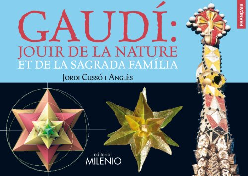 9788497434645: Gaudí: Jouir de la nature et de la Sagrada Família
