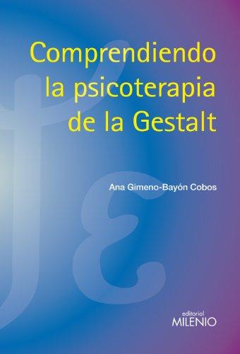 9788497434874: Comprendiendo la psicoterapia de la Gestalt