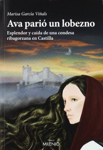 9788497434881: Ava parió un lobezno: esplendor y caída de una condesa ribagorzana en Castilla