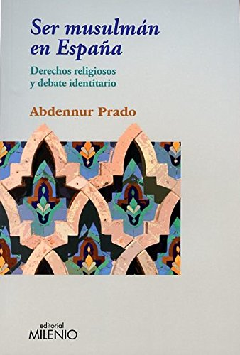 9788497435093: Ser musulmán en España: Derechos religiosos y debate identitario
