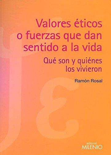 9788497435109: Valores Éticos O Fuerzas Que Dan Sentido A La Vida: Qué Son Y Quiénes Los Vivieron (Psiche y Ethos)