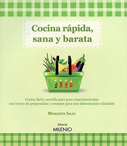 9788497435147: Cocina rápida, sana y barata: Cocina fácil y sencilla para poco experimentados con trucos de preparación y consejos para una alimentación saludable (Sabores Varia)