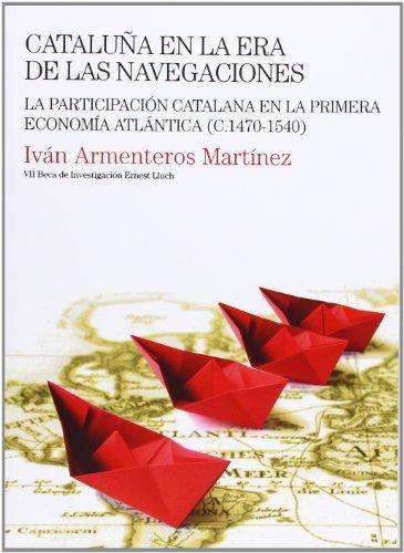 9788497435154: Cataluña En La Era De Las Navegaciones (Beca Ernest Lluch)