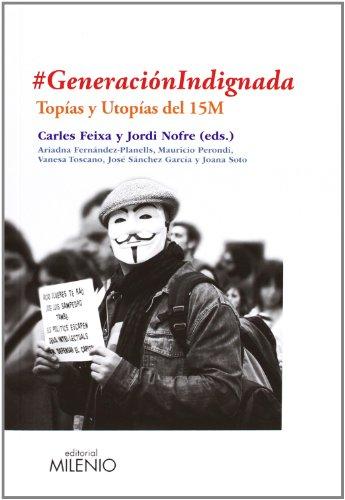 9788497435352: # Generación Indignada. Topías Y Utopías Del 15 M (Ensayo)