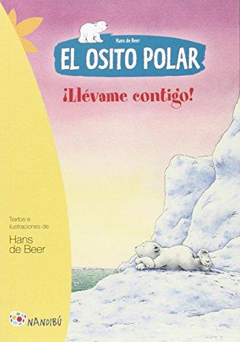 9788497436496: El Osito Polar. ¡Llévame Contigo! (Nandibú)