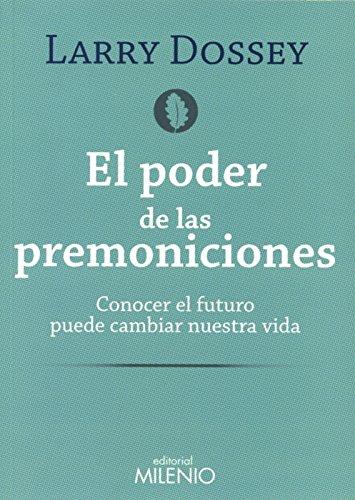 PODER DE LAS PREMONICIONES, EL: LARRY DOSSEY