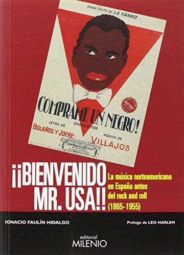 9788497437035: Bienvenido Mr. USA: La música norteamericana en España antes del rock and roll (1865-1955)