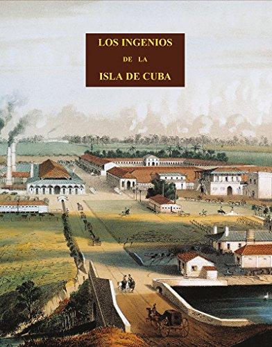 9788497440486: Los Ingenios: colección de vistas de los principales ingenios de azúcar de la Isla de Cuba (Colección Antilia)