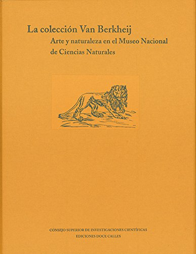 9788497440707: La colección Van Berkheij. Arte y naturaleza en el Museo Nacional de Ciencias Naturales: arte y naturaleza en el Museo Nacional de Ciencias Naturales