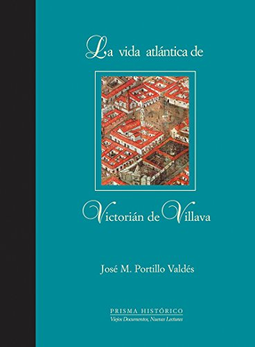 XI.LA VIDA ATLÁNTICA DE VICTORIÁN DE VILLAVA - PORTILLO VALDES, Jose M.