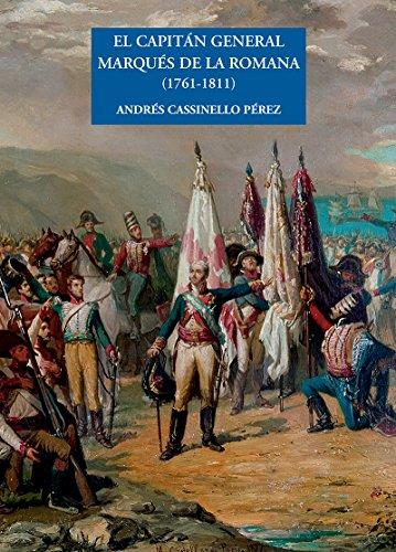 EL CAPITÁN GENERAL MARQUÉS DE LA ROMANA (1761-1811) - Cassinello Pérez, Andrés