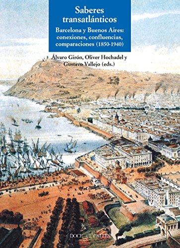 9788497442251: Saberes transatlánticos: Barcelona y Buenos Aires: conexiones, confluencias, comparaciones (1850-1940) (Miscelánea)