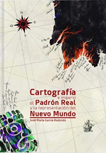 9788497442275: Cartografía e Imperio: El Padrón Real y la representación del Nuevo Mundo