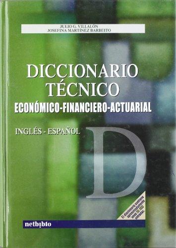 9788497450256: Diccionario tecnico Ingles-Espanol/ Technical English-Spanish Dictionary: Economico-financiero-actuarial/ Economics-Financial-Actuarial (Spanish Edition)
