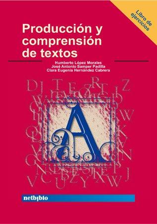 Produccion Y Comprension De Textos/ Writing And Textual Comprehension: Libro De Ejercicios&#...
