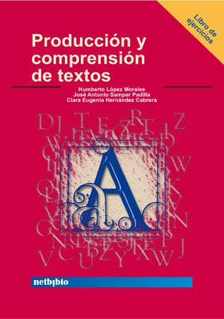 Produccion Y Comprension De Textos/ Writing And Textual Comprehension: Libro De Ejercicios&#...