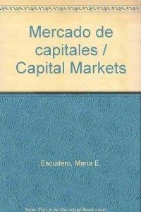 9788497450447: Mercado de capitales. Estudios sobre bolsa, fondos de inversión y política monetaria del bce