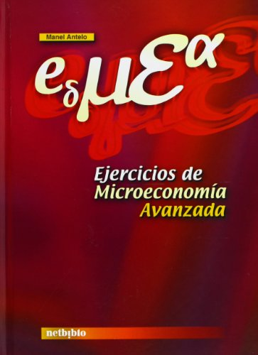 9788497450997: Ejercicios De Microeconomia Avanzada/ Advanced Microeconomics Exercises