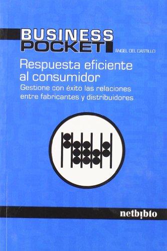 9788497451604: Respuesta Eficiente Al Consumidor/ Efficient Response For Consumer: Gestione Con Exito Las Relaciones Entre Fabricantes Y Distribuidores/ Successfully ... and Distributors (Spanish Edition)