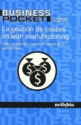9788497452007: La Gestión de Costes en Lean Manufacturing.: Cómo Evaluar las Mejoras en Costes en un Sistema Lean.