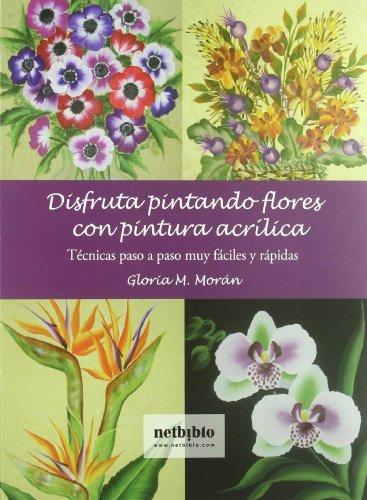 9788497453448: Disfruta Pintando Flores Con Pint