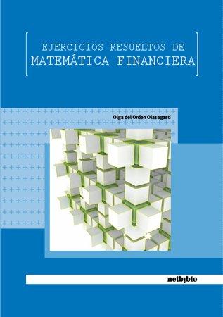 9788497453752: Ejercicios Resueltos de Matematicas Financiera