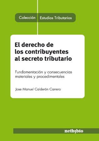El derecho de los contribuyentes al secreto: José Manuel Calderón
