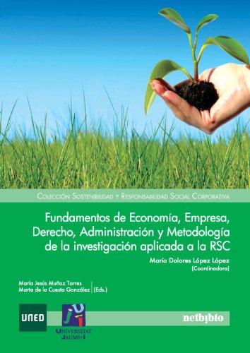 9788497455145: FUNDAMENTOS DE ECONOMÍA, EMPRESA, DERECHO, ADMINISTRACIÓN Y METODOLOGÍA DE LA INVESTIGACIÓN APLICADA A LA RSC (Spanish Edition)