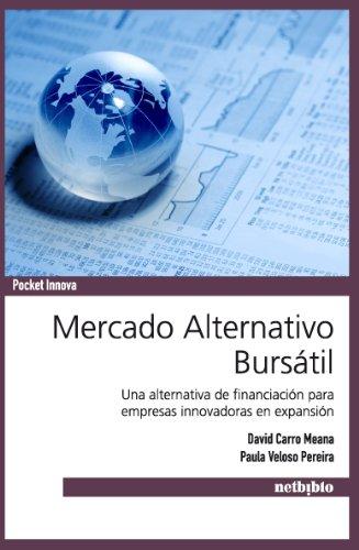 Mercado Alternativo Bursátil (Spanish Edition): David Carro Meana/ Paula Veloso Pereira
