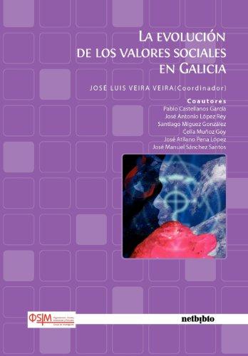 La evolucià n de los valores sociales en Galicia (Spanish Edition)