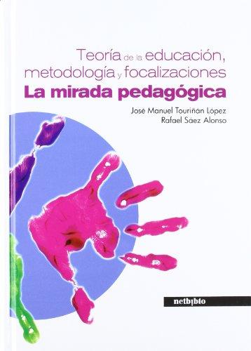 9788497459259: TEORÍA DE LA EDUCACIÓN, METODOLOGÍA Y FOCALIZACIONES