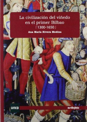 9788497459389: La civilización del viñedo en el primer Bilbao (1300-1650) (Uned (netbiblo))