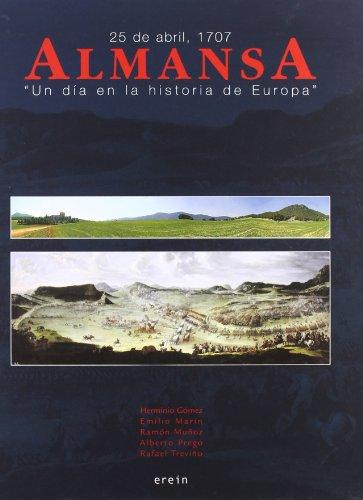 9788497462709: Almansa, 25 de abril, 1707. 'Un dia en la historia de Europa'