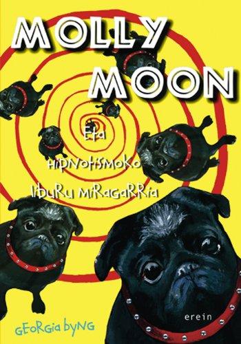 9788497463522: Molly Moon eta hipnotismoko liburu miragarria