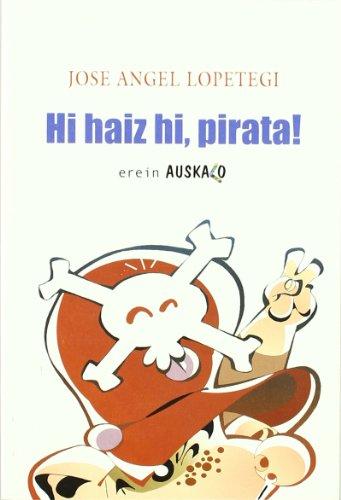 9788497466400: Hi haiz hi, pirata! (Auskalo Bumeran)