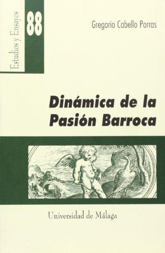9788497470438: Dinámica de la pasión barroca (Estudios y Ensayos)